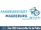 """Über 2800 Unterschriften für """"Fahrradstadt Magdeburg.Jetzt!"""""""